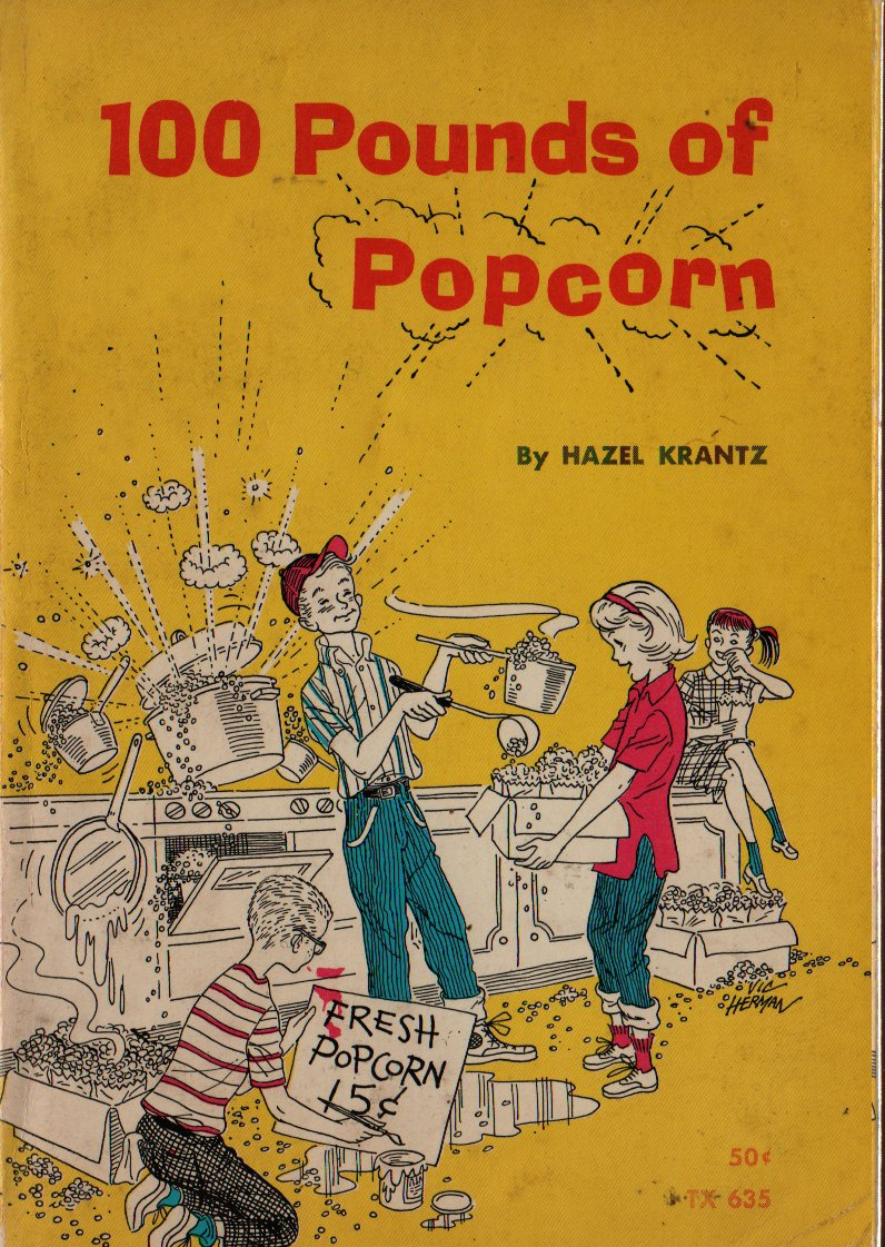 100 Pounds of Popcorn - Hazel Krantz - Vic Herman - 1971 - Vintage Kids Book