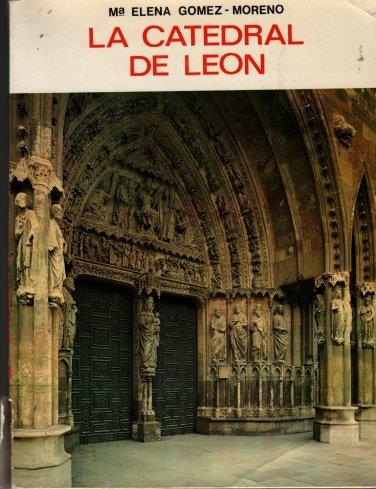 La Catedral de Leon (Spanish Language) - Ma. Elena Gomez-Moreno  - 1973 - Vintage Guide Book