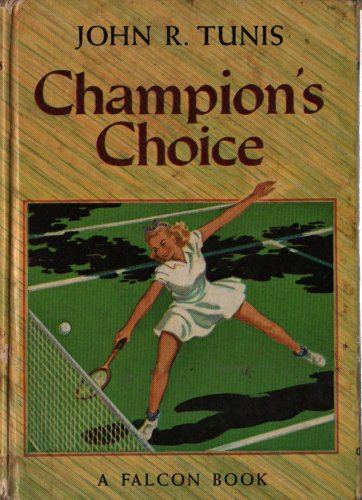 Champion�s Choice A Falcon Book - John R. Tunis - 1940 - Vintage Teen Book