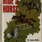 Ride a Horse - Jeanne Mellin - 1970 - Vintage Book