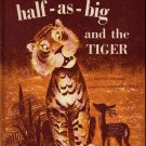 Half-as-big and the Tiger - Bernice Frankel - Leonard Weisgard - 1961 - Vintage Kids Book