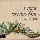 Flowers of a Woodland Spring – Signed First Edition - Carol Lerner - 1979 - Vintage Kids Book