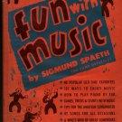 Fun With Music - Sigmund Spaeth - 1945 - Vintage Kids Book