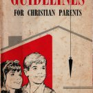 Guidelines For Christian Parents - Theodore H. Epp - 1967 - Vintage Parenting Book