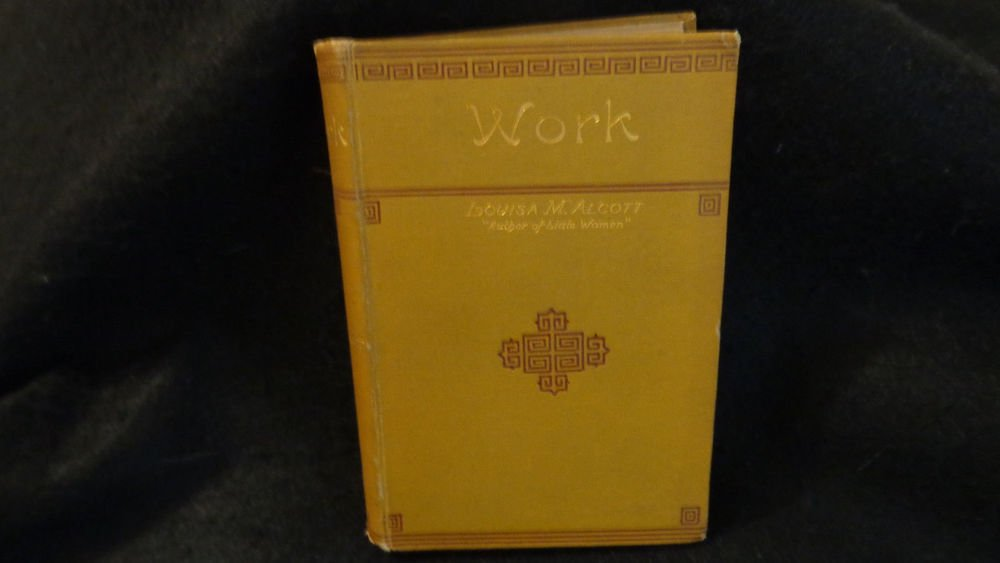 "Vintage Louisa M. Alcott Book    ""WORK""    Roberts Bros.  Boston"