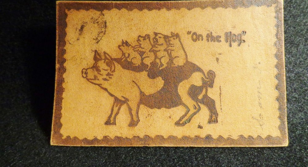 """Vintage Leather Postcard """"On the Hog"""" Has been postally used Undivided Back"""
