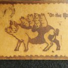 "Vintage Leather Postcard ""On the Hog"" Has been postally used Undivided Back"