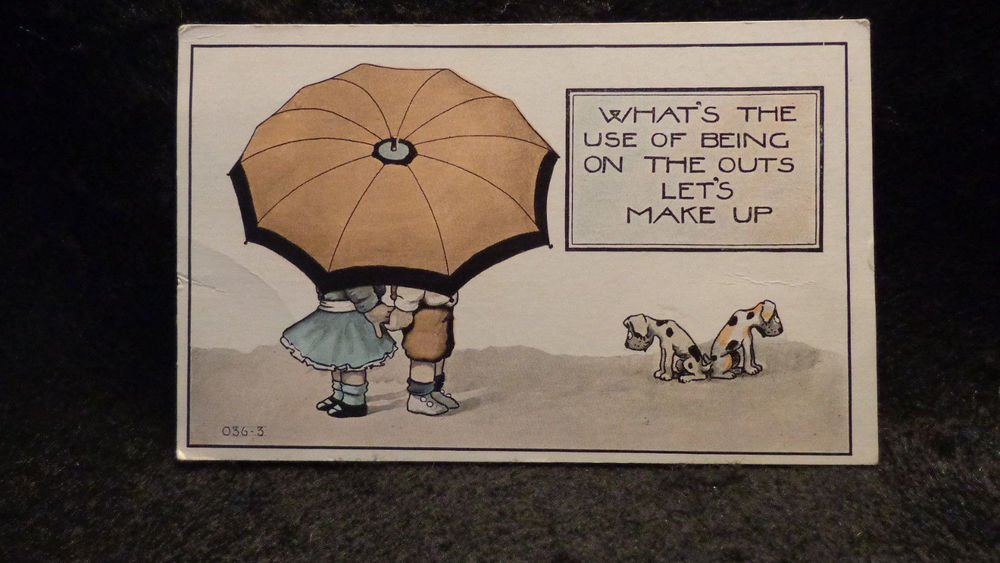 """Vintage Postcard """"What's the Use of Being On the OUts Let's Make Up"""" Used Split"""