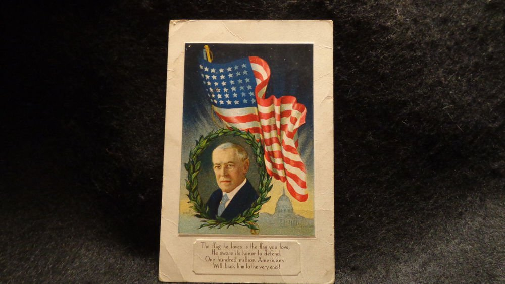 Vintage Patriotic Postcard W/ Picture of Woodrow Wilson, Flag, & Capitol  1918