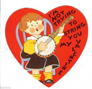 1932 Vintage Valentine Card~ Boy~Banjo Musical Instrument~Not Trying to String U