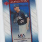 Lars Anderson Vision of the Future 2005 Upper Deck USA Baseball #A42