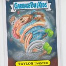 Taylor Twister Loose Trading Card 2013 Topps Garbage Pail Kids Series 3 #115b