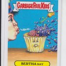 Bertha Day 2013 Topps Garbage Pail Kids Series 3 Trading Card #165a