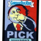 Booger Barack Black Parallel SP 2013 Topps Garbage Pail Kids MIni #96a Obama