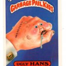 Ugly Hans Sticker 1986 Topps Garbage Pail Kids #235a NMMT