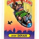 Dyin Dinah Trading Card 1986 Topps Garbage Pail Kids #151b