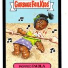 Popped Paula Black Parallel SP 2015 Topps Garbage Pail Kids #34b