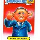 Brainless Bush Presidents Single 2015 Topps Garbage Pail Kids #9b