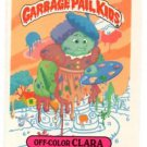 Off-Color Clara Trading Card Sitcker 1986 Topps Garbage Pail Kids #214a