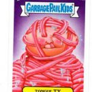Tongue Ty Single 2013 Topps Garbage Pail Kids Minis #76a