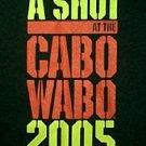 A Shot At The Cabo Wabo 2005 shirt size small new