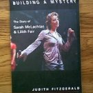Building A Mystery The Story Of Sarah McLachlan & Lilith Fair softbound book Judith Fitzgerald