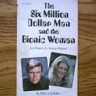 The Six Million Dollar Man And The Bionic Woman Scholastic paperback book 1976 Joel H. Cohen
