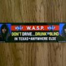 BLACKIE LAWLESS W.A.S.P. VINTAGE 1985 BLIND IN TEXAS BUMPER STICKER