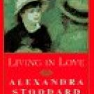 LIVING IN LOVE (hc) BY ALEXANDRA STODDARD