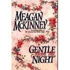 GENTLE FROM THE NIGHT BY MEAGAN MCKINNEY