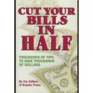 CUT YOUR BILLS IN HALF BY THE EDITORS OF RODALE PRESS