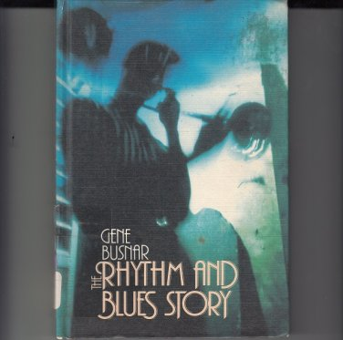 RHYTHM AND BLUES STORY~Gene Busnar HB *