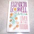 Lover in the Rough by Elizabeth Lowell