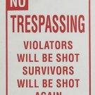 No Trespassing Survivors Will Be Shot Again SIGN NICE