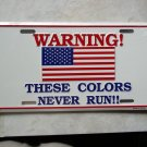 WARNING THIS COLORS NEVER RUN AMERICAN FLAG CAR TAG