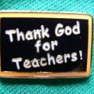 THANK GOD FOR TEACHERS ! TEACHER CHALKBOARD GIFT PIN