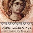 Under Angel Wings - By: Sr. Maria Antonia