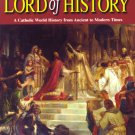 Christ The King - Lord Of History - By: Dr. Anne W. Carroll