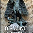 Begone Satan - By: Rev. Fr. Carl Vogl