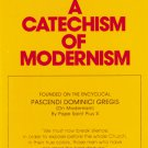 A Catechism of Modernism - By: Rev. Fr. J. B. Lemius