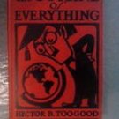 FREE SHIPPING ! The Outline Of Everything by Hector B. Toogood (1923 First Edition) Hardcover