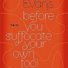 FREE SHIPPING ! Before You Suffocate Your Own Fool Self by Danielle Evans (Uncorrected Proof)