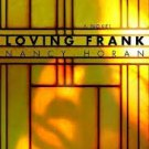FREE SHIPPING ! Loving Frank: A Novel by Nancy Horan (Hardcover-2007)