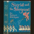 FREE SHIPPING ! Sigrid and the Sergeant by Robert Buckner (Hardcover) 1957 First Edition