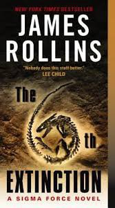 FREE SHIPPING ! The 6th Extinction: A Sigma Force Novel  by James Rollins