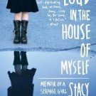 FREE SHIPPING ! Loud in the House of Myself: Memoir of a Strange Girl by Stacy Pershall
