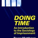 Doing Time: An Introduction to the Sociology of Imprisonment by Roger Matthews(Paperback)