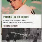 FREE SHIPPING ! Praying for Gil Hodges: A Memoir of the 1955 World Series by Tom Oliphant