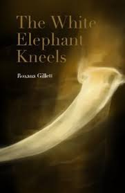 FREE SHIPPING ! The White Elephant Kneels (Paperback-2014-Signed Copy) by Roxana Gillett