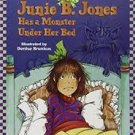 Junie B. Jones Has a Monster Under Her Bed  (Paperback - 1997) by Barbara Park